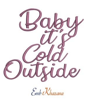 Baby Its Cold