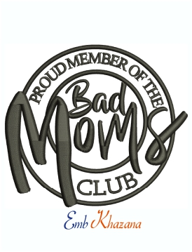 Bad Moms Club Machine Embroidery Design