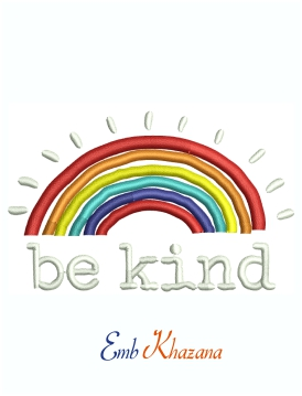 Be Kind Rainbow Machine Embroidery Design