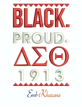 Black Proud Delta Sigma Theta 1913 Machine Embroidery Design