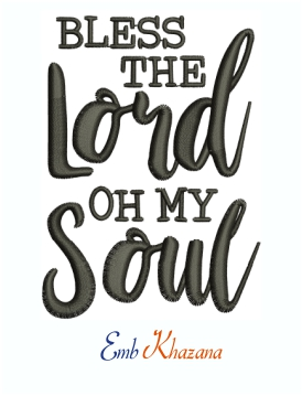 Bless The Lord Oh MY Soul Machine Embroidery Design