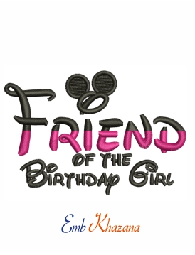 Friend of the birthday girl embroidery design