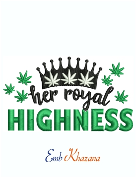 Her Royal Highness Marijuana Machine Embroidery Design