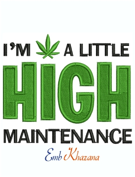 High Maintenance Weed Logo Machine Embroidery Design