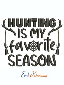 Hunting is my favorite season Machine Embroidery Design