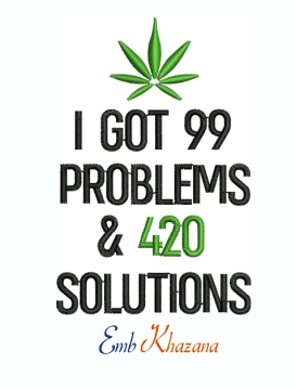 99 Problems 420 Solutions Weed logo Machine Embroidery Design