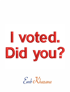 I voted did you machine embroidery design