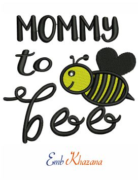 Mommy To Bee Embroidery Design