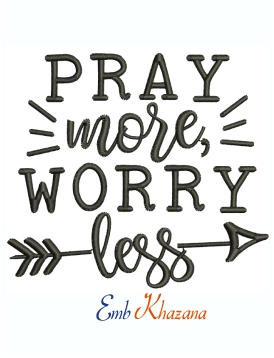 Pray more Worry Less Machine Embroidery Design