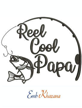 Reel Cool Papa Fishing Machine embroidery design