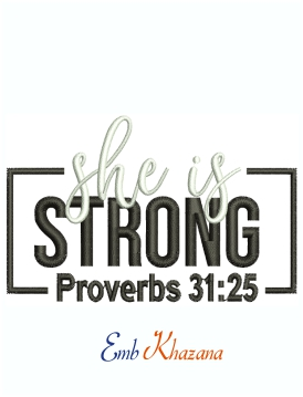 She is Strong Proverbs 31:25 Machine Embroidery design