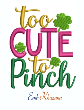 Too Cute To Pinch St Patrick's Day Machine Embroidery Design