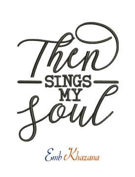 Then Sings My Soul Machine Embroidery Design