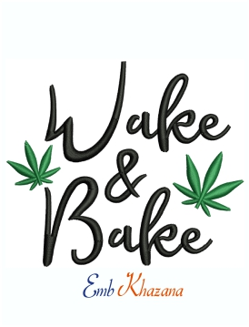Wake And Bake Cannabis Weed Machine Embroidery Design