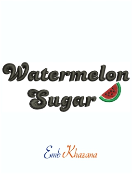Watermelon Sugar Machine Embroidery Design