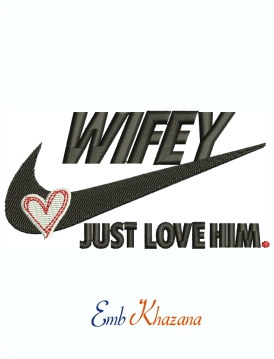 Wifey Just Love Him Nike Logo Machine Embroidery Design
