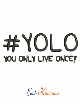 Yolo Quotes Embroidery Design