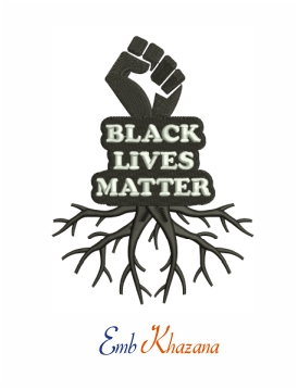 The root of black lives matter machine embroidery design