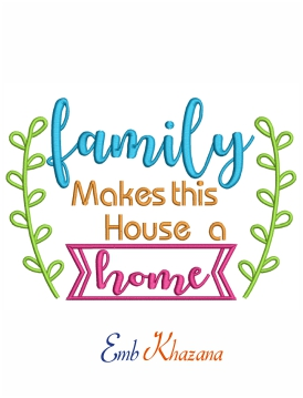 Family makes this house a home machine embroidery design