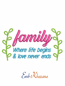 Family where life begins & love never ends machine embroidery design