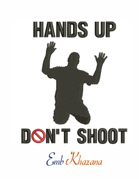 Hands up don't shoot machine embroidery design