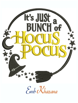 Its Just a Bunch of Hocus Pocus Machine Embroidery Design