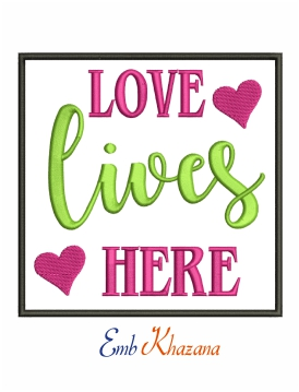 Love lives here machine embroidery design