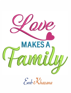 Love Makes A Family Machine Embroidery Design