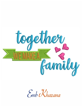 Together we make a family machine embroidery design