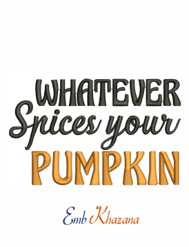 Whatever spices your pumpkin machine embroidery design