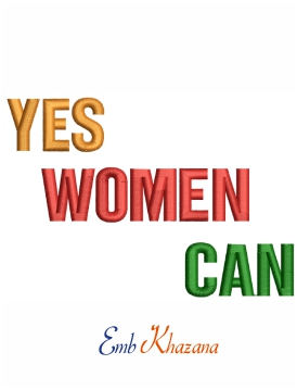 Yes women Can machine embroidery design